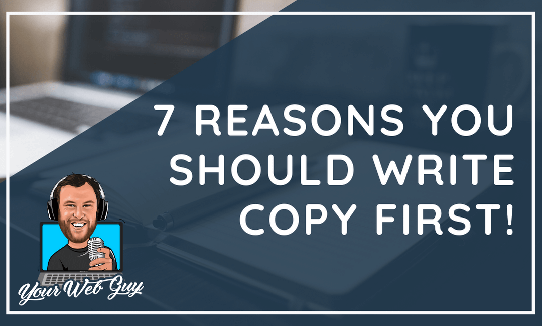 7 Ways Copywriting First in a Web Design Project can Increase Your Productivity