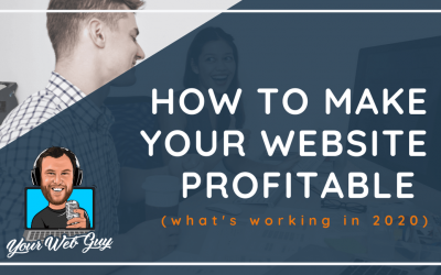 A Profitable Website: The Ultimate Guide to Succeeding Online in 2020