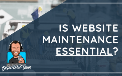 Why you ABSOLUTELY Need to Keep your Website Maintained!