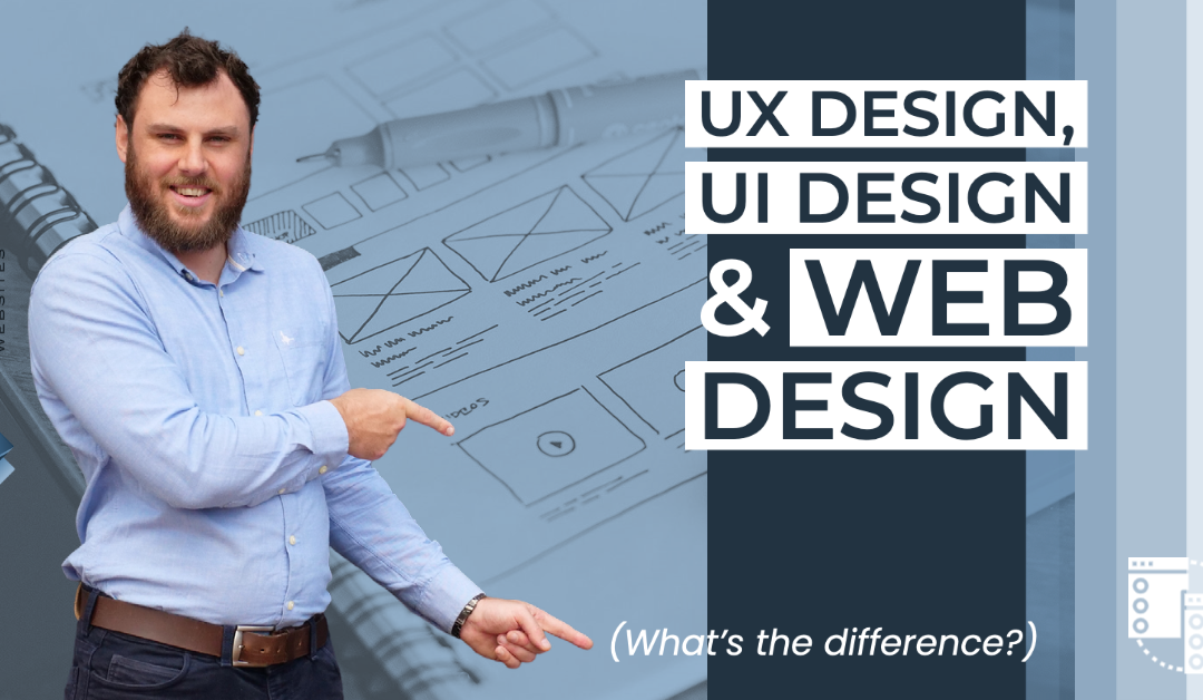 UX design, UI design, Web Design….Whats the difference?